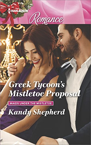 Greek Tycoon's Mistletoe Proposal by Kandy Shepherd