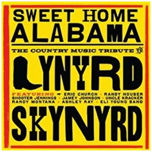 Sweet Music Cd - Sweet Home Alabama - The Country Music Tribute To Lynyrd Skynyrd