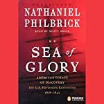 Sea of Glory: America's Voyage of Discovery, The U.S. Exploring Expedition 1838-1842 | Nathaniel Philbrick