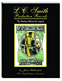 L.C. Smith Production Records - The Numbers Behind the Legend