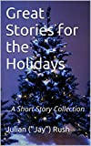 Books : Great Stories for the Holidays: ...A Short Story Collection