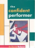 The Confident Performer, Roland, David, 086819493X