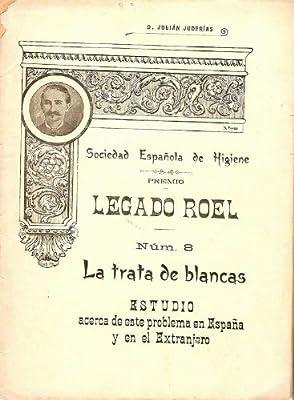 LA TRATA DE BLANCAS. ESTUDIO ACERCA DE ESTE PROBLEMA SOCIAL EN ESPAÑA Y EN EL EXTRANJERO.: Amazon.es: Libros