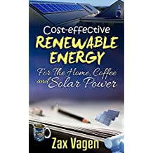 Cost Effective Renewable Energy for the home, Coffee and Solar Power
