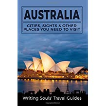 Australia: Cities, Sights & Other Places You Need To Visit