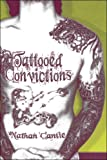 Tatooed Convictions, Nathan Cantie, 1605630608