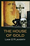 The House of Gold, Liam O'Flaherty, 1484097491