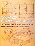 img - for Vacation Homes and Log Cabins, 16 Complete Plans Prepared by the United States Department of Agriculture book / textbook / text book