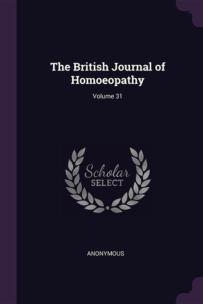 The British Journal of Homoeopathy; Volume 31 pdf