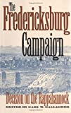 Front cover for the book The Fredericksburg Campaign: Decision on the Rappahannock (Military Campaigns of the Civil War) by Gary W. Gallagher