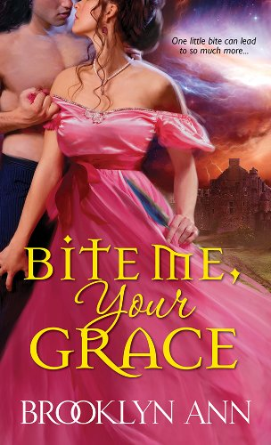 Bite Me, Your Grace (Scandals with Bite Book 1) by [Ann, Brooklyn]