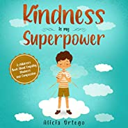 Kindness is my Superpower: A children's Book About Empathy, Kindness and Compassion (My Superpower Book
