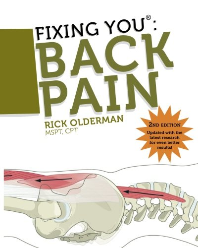 Herniated Disc (Fixing You: Back Pain 2nd edition: Self-Treatment for Back Pain, Sciatica, Bulging and Herniated Discs, Stenosis, Degenerative Discs, and other Diagnoses.)