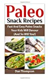 Paleo Snack Recipes, Dan Thompson, 149480199X