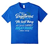 Sagittarius Shirt I Can Be The Best Thing In Your Life Or...