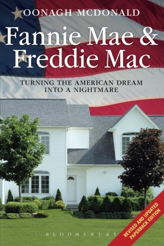 Fannie Mae and Freddie Mac: Turning the American Dream into a Nightmare