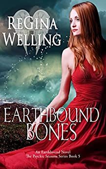 Earthbound Bones: A Paranormal Cozy Mystery (The Psychic Seasons Series Book 5) by [Welling, ReGina]