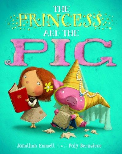 By Jonathan Emmett Princess and the Pig (Hardcover) September 1, 2011 (The Princess And The Pig By Jonathan Emmett)