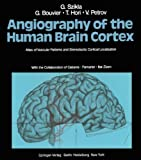 img - for Angiography of the Human Brain Cortex: Atlas of Vascular Patterns and Stereotactic Cortical Localization book / textbook / text book