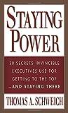 Staying Power, Thomas A. Schweich, 0071395172