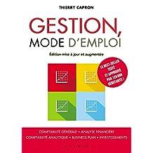Gestion, le guide: Comptabilité générale, analyse financière, comptabilité analytique, business plan, investissements (French Edition)