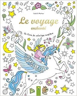 Le Voyage Enchante Un Livre De Coloriage Magique
