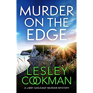 Murder on the Edge: A twisting and completely addictive mystery (A Libby Sarjeant Murder Mystery Series)