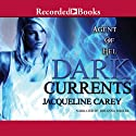 Agent of Hel: Dark Currents Audiobook by Jacqueline Carey Narrated by Johanna Parker