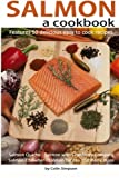 Salmon a Cookbook, Colin Simpson, 1491048336