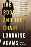 The Room and the Chair, Lorraine Adams, 0307473376