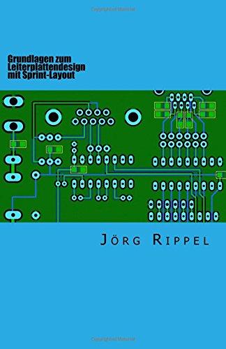 Download Grundlagen zum Leiterplattendesign mit Sprint-Layout (German Edition) pdf epub