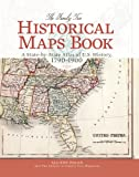 The Family Tree Historical Maps Book: A State-by-State Atlas of US History, 1790-1900