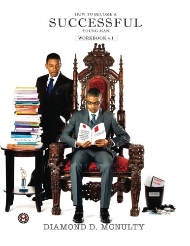 How to Become a Successful Young Man Workbook: -Taking Over The World- (Young & Successful) (Volume 1)