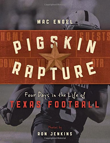 Pigskin Rapture: Four Days in the Life of Texas Football ()