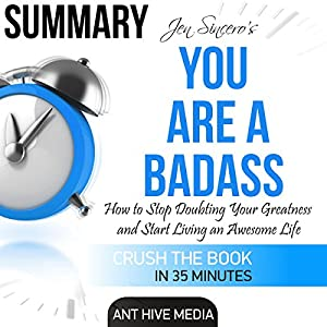 Summary: Jen Sincero's You Are a Badass: How to Stop Doubting Your Greatness and Start Living an Awesome Life Audiobook