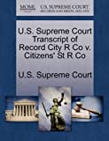 U. S. Supreme Court Transcript of Record City R Co V. Citizens' St R Co, , 1270063049