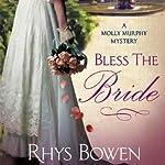 Bless the Bride: A Molly Murphy Mystery, Book 10   Rhys Bowen