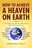 img - for How to Achieve a Heaven on Earth (2010-01-11) book / textbook / text book