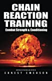 download ebook chain reaction training: exercising the nuclear option for combat strength and conditioning by ernest emerson (2015-04-08) pdf epub
