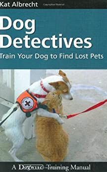 Dog Detectives Train Your Dog To Find Lost Pets