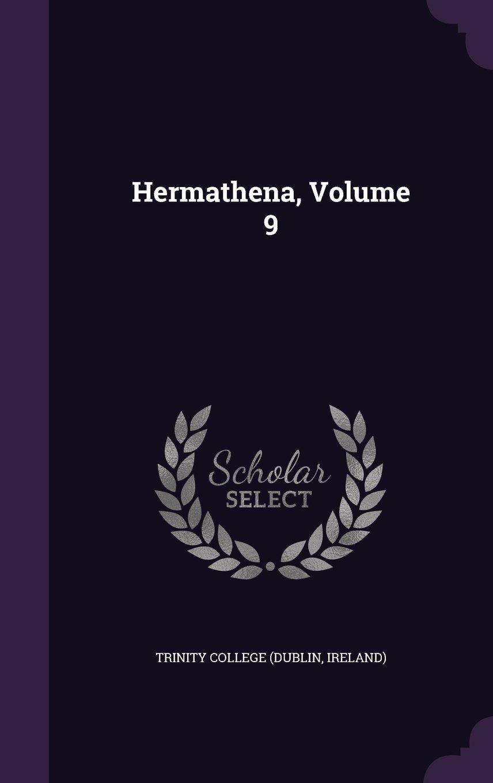 Download Hermathena, Volume 9 pdf epub
