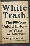 img - for White Trash: The 400-Year Untold History of Class in America book / textbook / text book