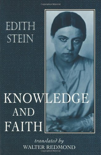 Knowledge and Faith (The Collected Works of Edith Stein) (Stein, Edith//the Collected Works of Edith Stein) [Paperback] [2000] (Author) Edith Stein, Walter Redmond (translator)