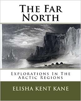 Book The Far North: Explorations In The Arctic Regions