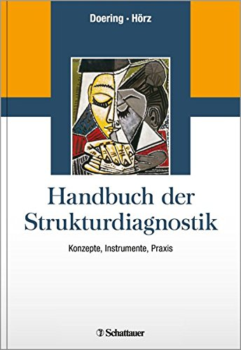 Handbuch der Strukturdiagnostik: Konzepte, Instrumente, Praxis - Mit einem Geleitwort von Wolfgang Mertens