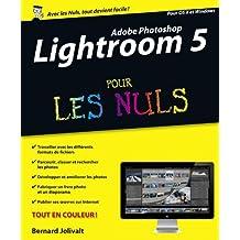 Adobe Photoshop Lightroom 5 pour les Nuls: POur OS X et Windows