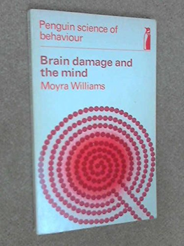 Brain damage and the mind (Penguin science of behaviour: abnormal psychology)