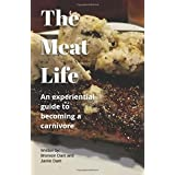 Die Meat Life: A beginners guide to the Carnivore Diet