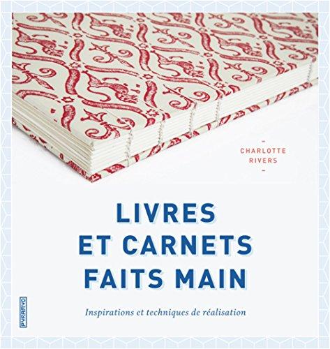Livres Et Carnets Faits Main Inspirations Et Techniques De