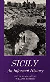 Sicily : An Informal History, Smmartino, Peter and Roberts, William, 0845348779